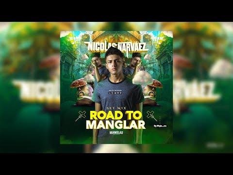 ROAD TO MANGLAR MIX  - NICOLÁS NARVÁEZ Set Guaracha ALETEOZAPATEOGUARACHA