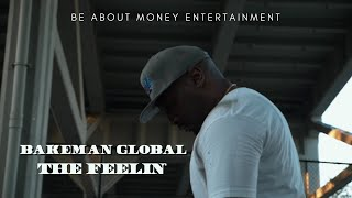 "Bakeman Global ""The Feelin'"""
