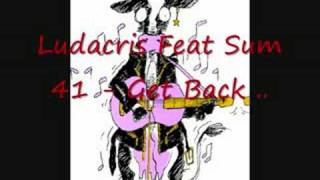 Get Back - Ludacris feat. Sum 41