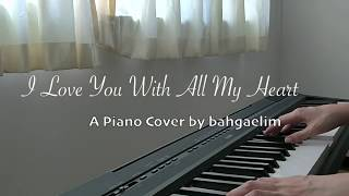 I love you with all my heart, Piano Cover ,마음 다해 사랑하는 일 I'm Not a Robot OST