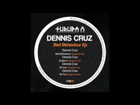 Dennis Cruz - Bad Behaviour (Original Mix)