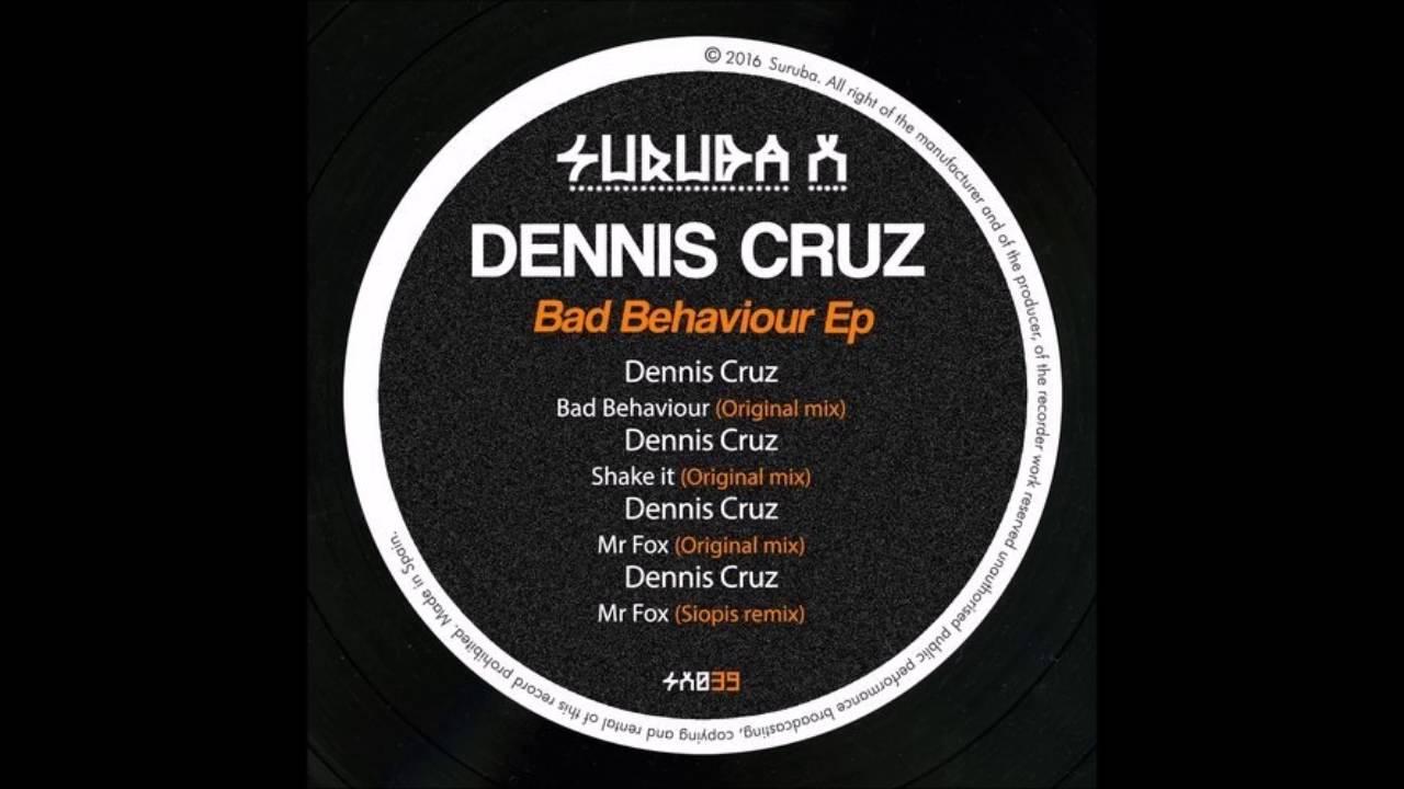 Download Dennis Cruz - Bad Behaviour (Original Mix)