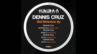 dennis cruz bad behaviour original mix