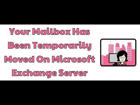 Your Mailbox Has Been Temporarily Moved On Microsoft Exchange Server