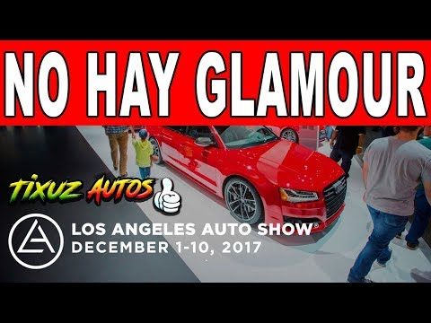 Los Angeles Auto Show: No hay glamour