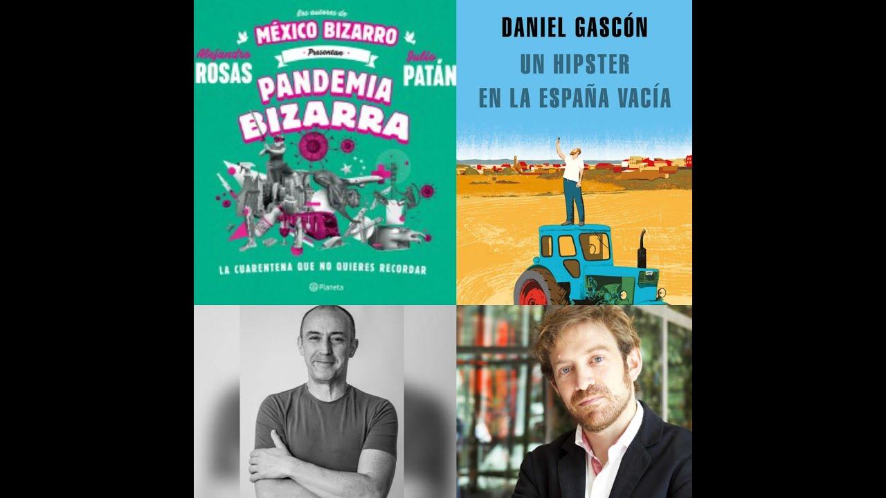 Pandemia Bizarra Julio Patán Un Hipster En La España Vacía Daniel Gascón Youtube