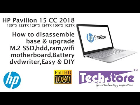 Hp pavilion 15 CC Series 2018 CC134TX CC132TX CC129TX: How to disassemble the base and upgrade ram m