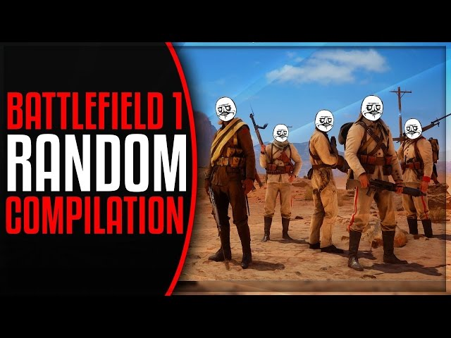 BATTLEFIELD 1 - RANDOM MOMENTS COMPILATION! (BF1 GAMEPLAY)