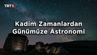 Pelin Çift ile Gündem Ötesi 285. Bölüm - Kadim Zamanlardan Günümüze Astronomi
