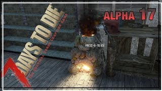 ★ Forging iron for fun - Ep 18 - 7 Days to Die alpha 17 solo - single player let's play