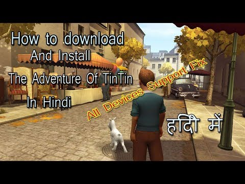 How To Download /the Adventure Of TinTin/ For Android /All Devices Support