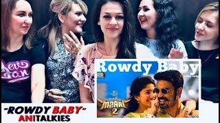 ROWDY BABY Song Reaction | RUSSIA | Maari 2 | Dhanush | Sai Pallavi | AniTalkies