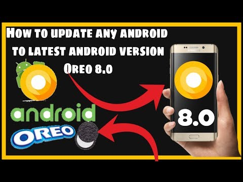 How to update any android to latest Oreo 8.0 android version. (No pc )
