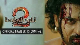 BAHUBALI 2 : OFFICIAL TRAILER is Coming   Storm is on the Way !