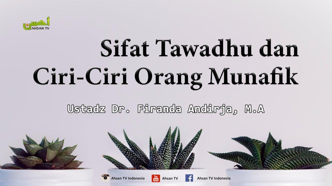 Kajian Islam: Sifat Tawadhu & Ciri-Ciri Orang Munafik – Ustadz Dr. Firanda Andirja, MA :)=