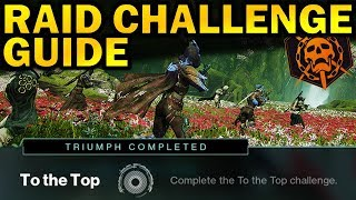 """NEW """"To The Top"""" Raid Challenge Guide!   Destiny 2: Shadowkeep"""