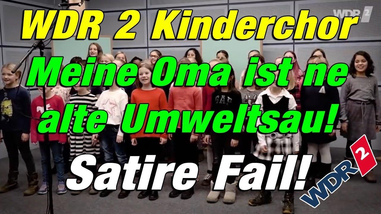 Download WDR 2 Kinderchor - Meine Oma ist ne alte Umweltsau! Satire Fail!