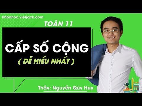 Cấp số cộng – Toán 11 – Thầy Nguyễn Qúy Huy 2020 (DỄ HIỂU NHẤT)