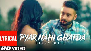 Pyar Nahi Ghatda: Sippy Gill Ft Hritiqa Chheber (Full Lyrical Song) Desi Routz | Maninder Kailey