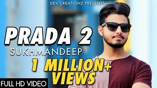 Prada 2 | Jass Manak | Sukhmandeep | Latest Punjabi Songs 2018 | Dev Creationz | Next Chapter