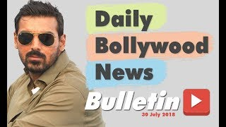 Latest Hindi Entertainment News From Bollywood | 30th July 2018