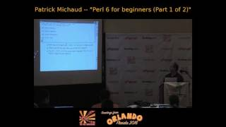 2016 - ‎Perl 6 for beginners -- part 1 of 2‎ - Patrick Michaud