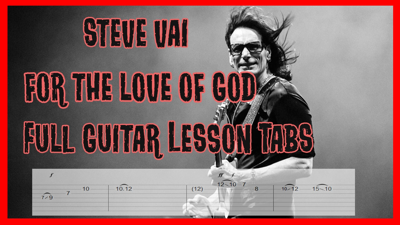 steve vai for the love of god guitar lesson tabs full song with all guitar solo youtube. Black Bedroom Furniture Sets. Home Design Ideas