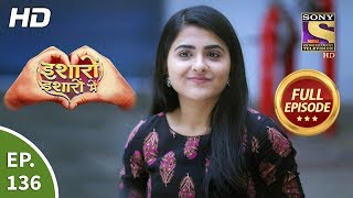 Isharon Ishaaron Mein - Ep 136 - Full Episode - 20th January, 2020