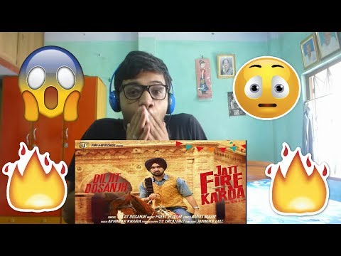 JATT FIRE KARDA-Diljit Dosanjh|Reaction(AGGRESSIVE)