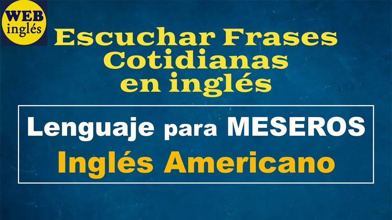 Frases Utilizadas Por Meseros En El Restaurante Ingles Para Camareros