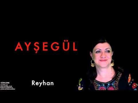 Ayşegül - Reyhan