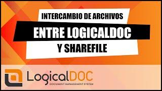 INTERCAMBIO DE ARCHIVOS ENTRE LOGICALDOC Y SHAREFILE