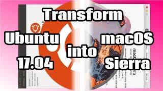 [How-To] Transform Ubuntu 17.04 into macOS Sierra/High Sierra | Project Manifest