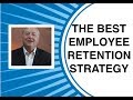 Employee Retention | The Best Employee Retention Strategy