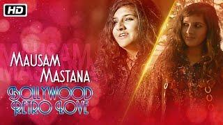 Mausam Mastana | Bollywood Retro Love | Bhavya Pandit