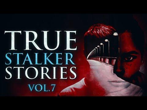 8 True Scary Stalker Horror Stories From Reddit (Vol. 7)