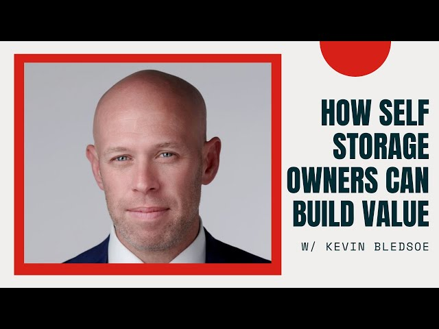 Kevin Bledsoe - How Self Storage Owners Can Build Value