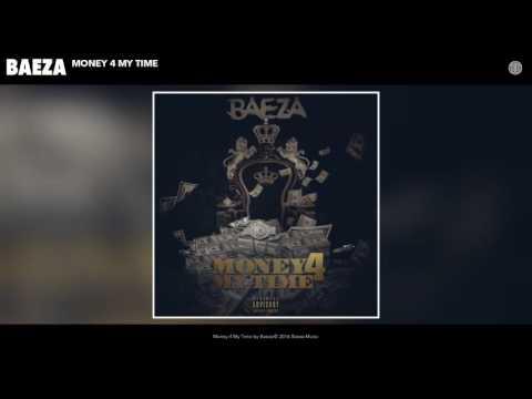 Baeza - Money 4 My Time (Prod By Baeza)