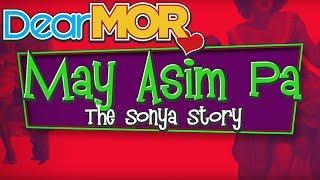 Dear MOR May Asim Pa The Sonya Story 02 01 17