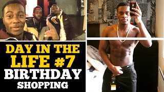 Day in the Life #7  Bodybuilding, Birthday Shopping & The Crew