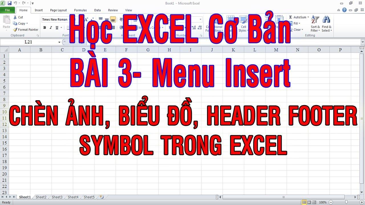 Học Excel cơ bản| Bài 3| Menu insert| Chèn ảnh, biểu đồ, header, footer, symbol trong Excel