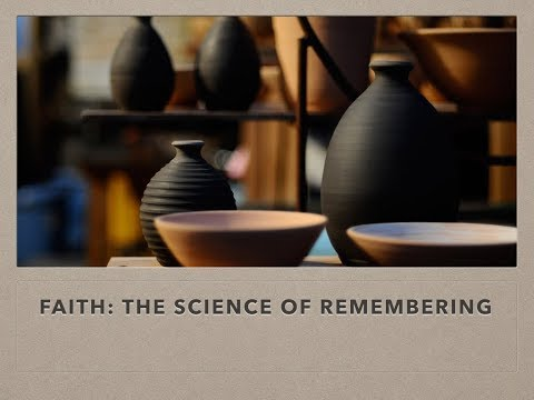 Faith: The Science of Remembering