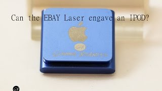 Can the Ebay Laser from China engrave an Ipad,   Here is the answer!
