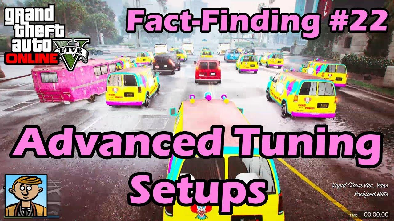 Advanced Tuning Setups - GTA Fact-Finding #22