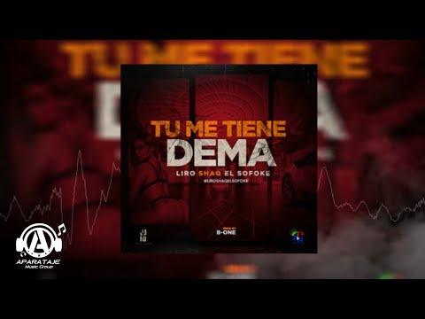 Liro Shaq El Sofoke  - Tu  Me Tiene Dema (Prod by B-ONE)