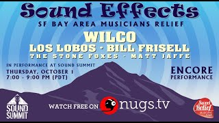 Sound Effects: SF Bay Area Musicians Relief  10/1/20 ft. Wilco, Los Lobos, Bill Frisell & more