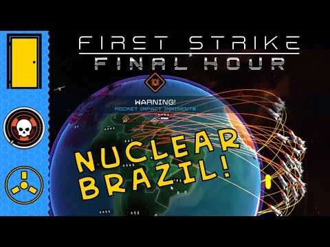 First Strike: Final Hour - Nuclear Brazil - Let's Play First Strike: Final Hour