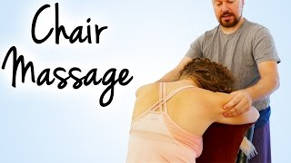 How to Give a Back Massage in a Chair | Beginners Tutorial for Back, Neck & Shoulders