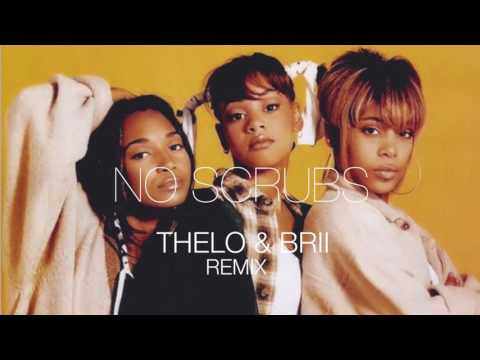 TLC - No Scrubs (Thelo. & BRII Remix)