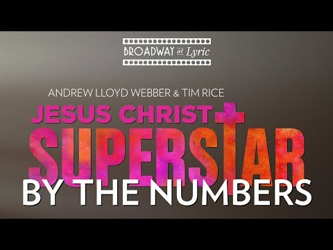 Lyric's JESUS CHRIST SUPERSTAR: By the Numbers // Opening April 27